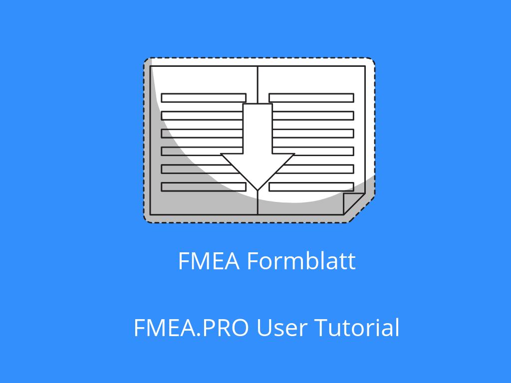 FMEA.PRO User Tutorial: FMEA Formblatt