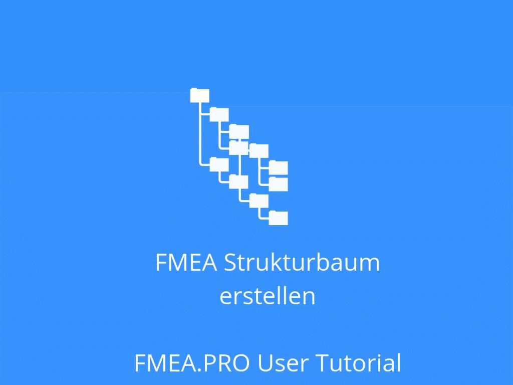 FMEA.PRO User Tutorial: Strukturbaum erstellen